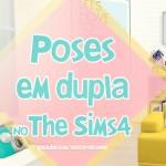 Como fazer poses em dupla no The Sims 4